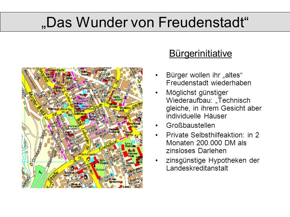 Bürger wollen ihr altes Freudenstadt wiederhaben Möglichst günstiger Wiederaufbau: Technisch gleiche, in ihrem Gesicht aber individuelle Häuser Großba