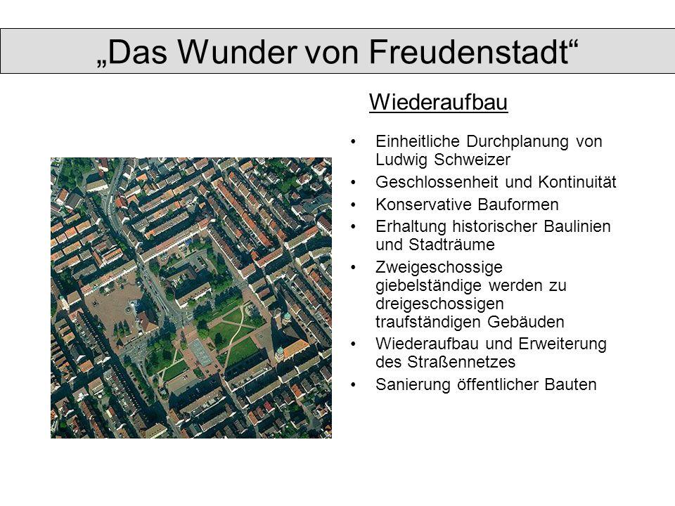 Einheitliche Durchplanung von Ludwig Schweizer Geschlossenheit und Kontinuität Konservative Bauformen Erhaltung historischer Baulinien und Stadträume