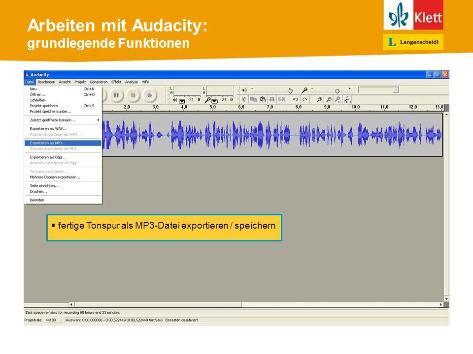 Arbeiten mit Audacity: grundlegende Funktionen fertige Tonspur als MP3-Datei exportieren / speichern