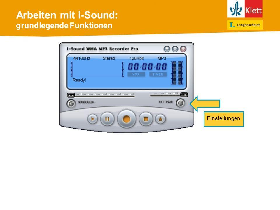 Arbeiten mit i-Sound: grundlegende Funktionen Einstellungen