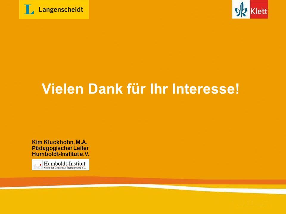 Marketing EB/ Januar 2013 / Seite Vielen Dank für Ihr Interesse! Kim Kluckhohn, M.A. Pädagogischer Leiter Humboldt-Institut e.V.
