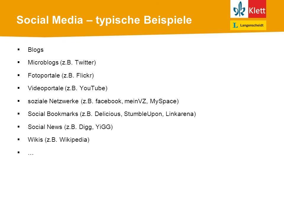 Social Media – typische Beispiele Blogs Microblogs (z.B.