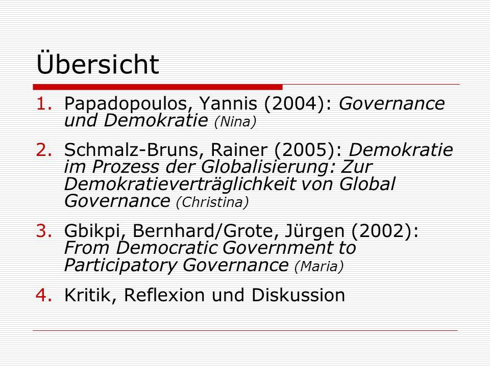 Governance und Demokratie (2004) Yannis Papadopoulos von Yannis Papadopoulos In: Benz, Arthur (Hg.): Governance – Regieren in komplexen Regelsystemen.