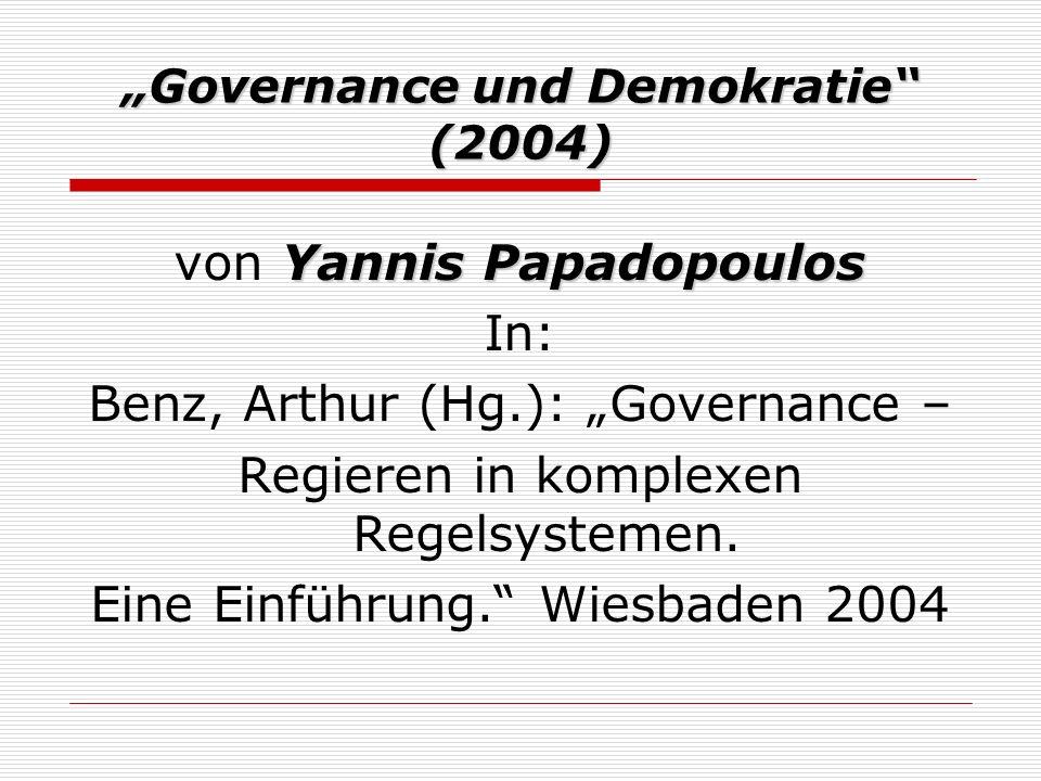 Resümee Governance als postnationales Regieren ist möglich wenn… normative Grenzen/ Strukturen Durch staatlich nicht monopolisierbare anerkannte Normen z.B.