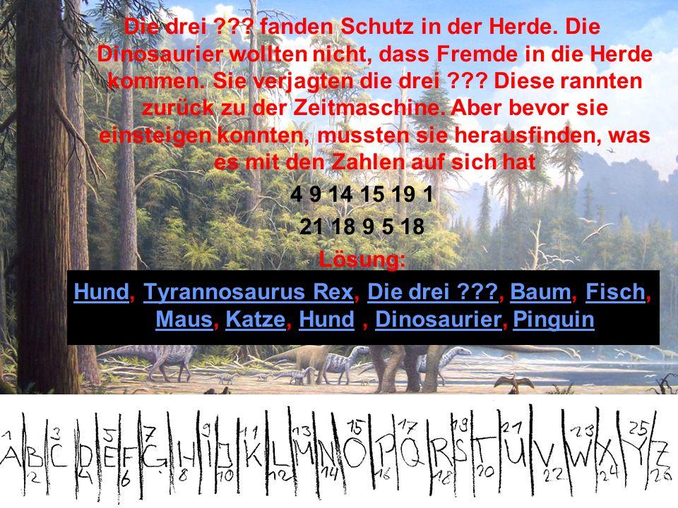 7 Der Dinosaurier hat die drei ??? vollständig aufgefressen. ENDE