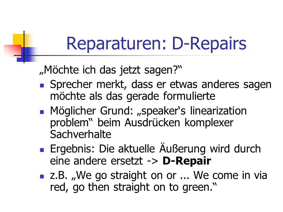 Reparaturen: D-Repairs Möchte ich das jetzt sagen.