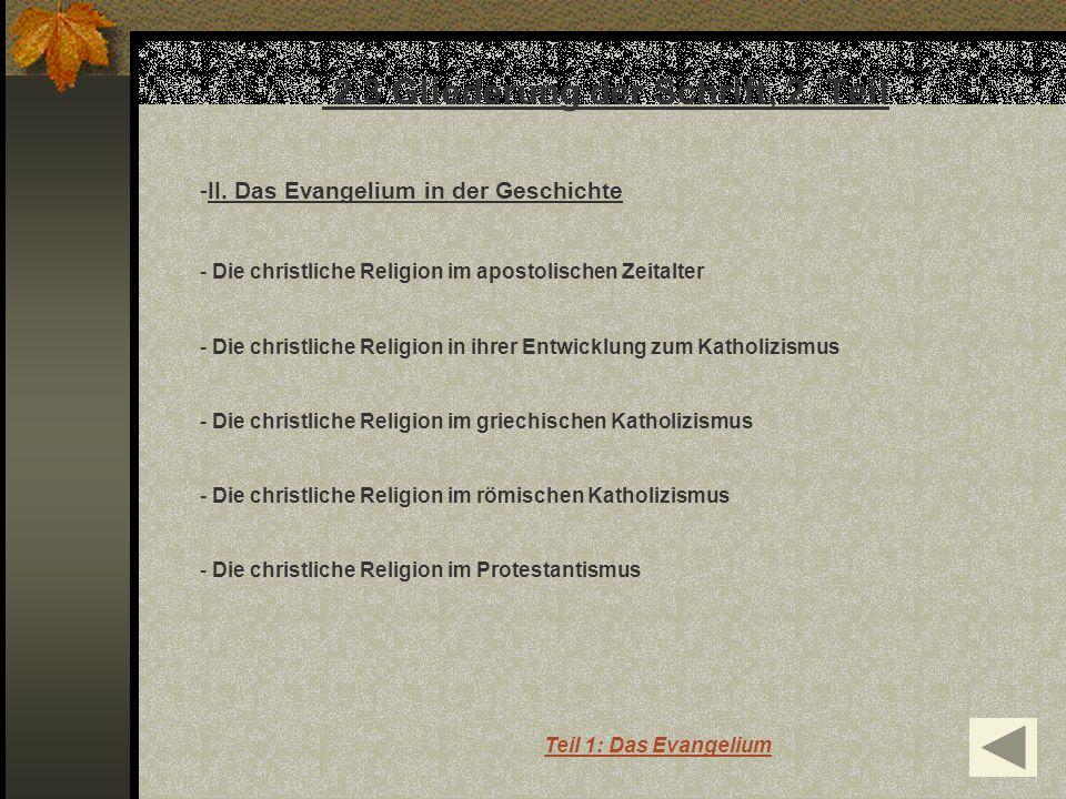 -II. Das Evangelium in der Geschichte - Die christliche Religion im apostolischen Zeitalter - Die christliche Religion in ihrer Entwicklung zum Kathol