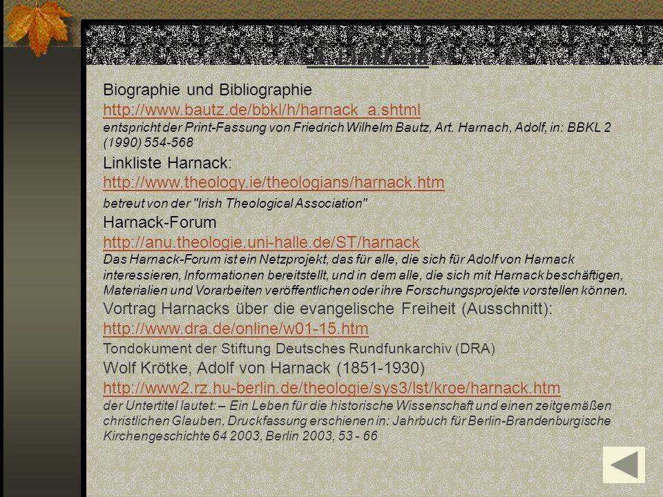 4. Linkliste Biographie und Bibliographie http://www.bautz.de/bbkl/h/harnack_a.shtml entspricht der Print-Fassung von Friedrich Wilhelm Bautz, Art. Ha