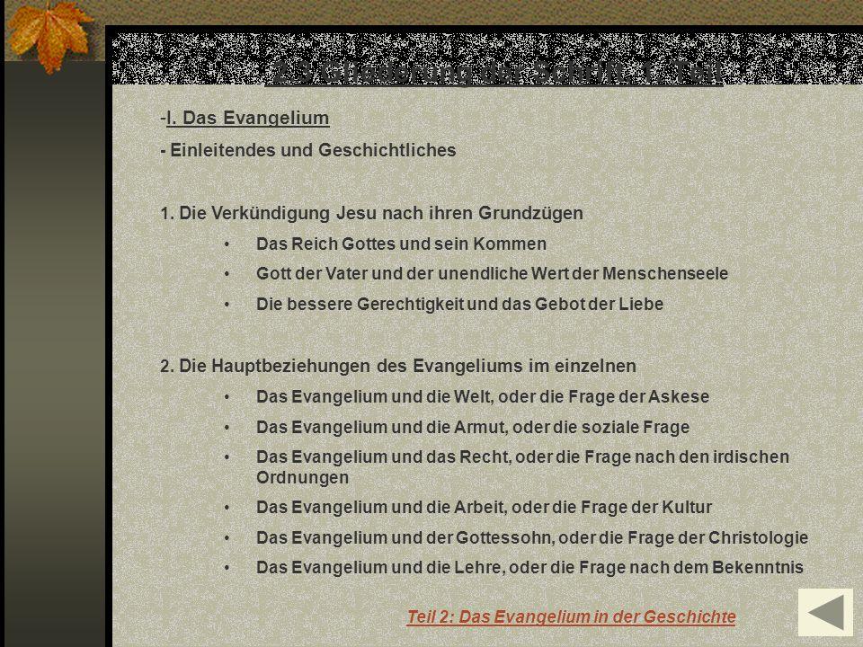 2.3 Gliederung der Schrift, 1. Teil -I. Das Evangelium - Einleitendes und Geschichtliches 1. Die Verkündigung Jesu nach ihren Grundzügen Das Reich Got