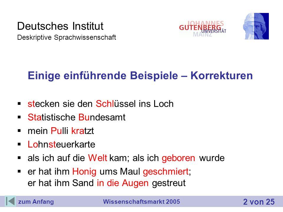 Deutsches Institut Deskriptive Sprachwissenschaft Einige einführende Beispiele – Korrekturen stecken sie den Schlüssel ins Loch Statistische Bundesamt