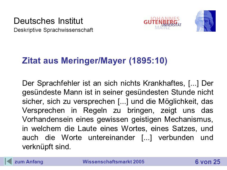 Deutsches Institut Deskriptive Sprachwissenschaft Zitat aus Meringer/Mayer (1895:10) Der Sprachfehler ist an sich nichts Krankhaftes, [...] Der gesünd
