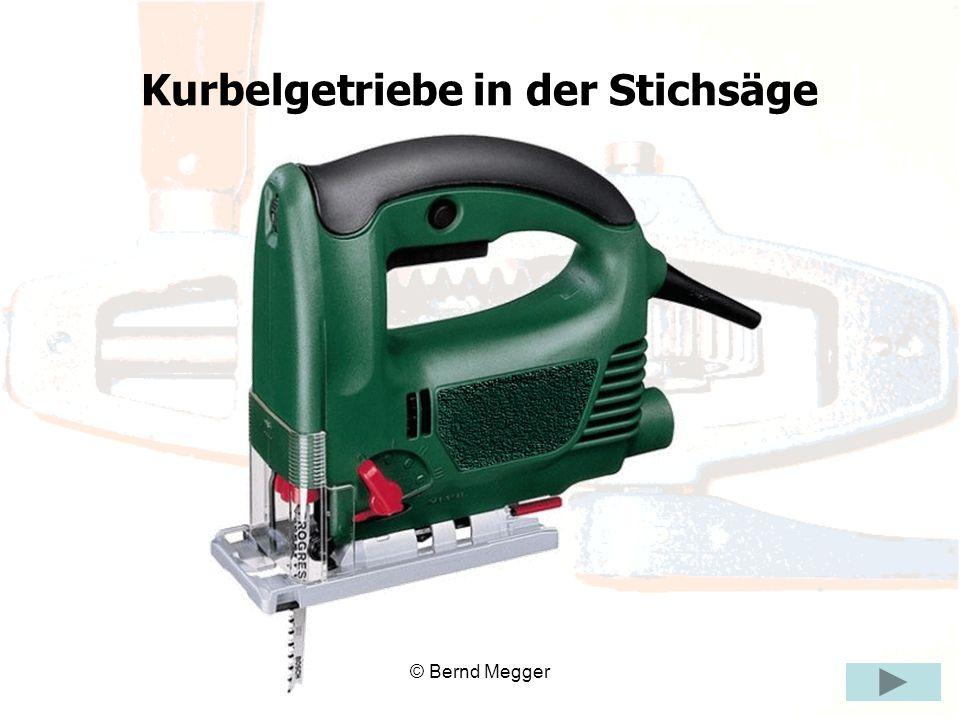 © Bernd Megger Kurbelgetriebe in der Stichsäge
