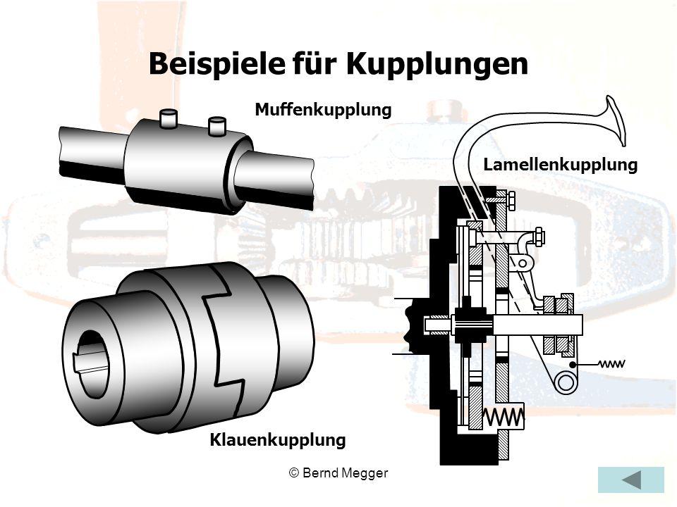 © Bernd Megger Muffenkupplung Klauenkupplung Lamellenkupplung Beispiele für Kupplungen