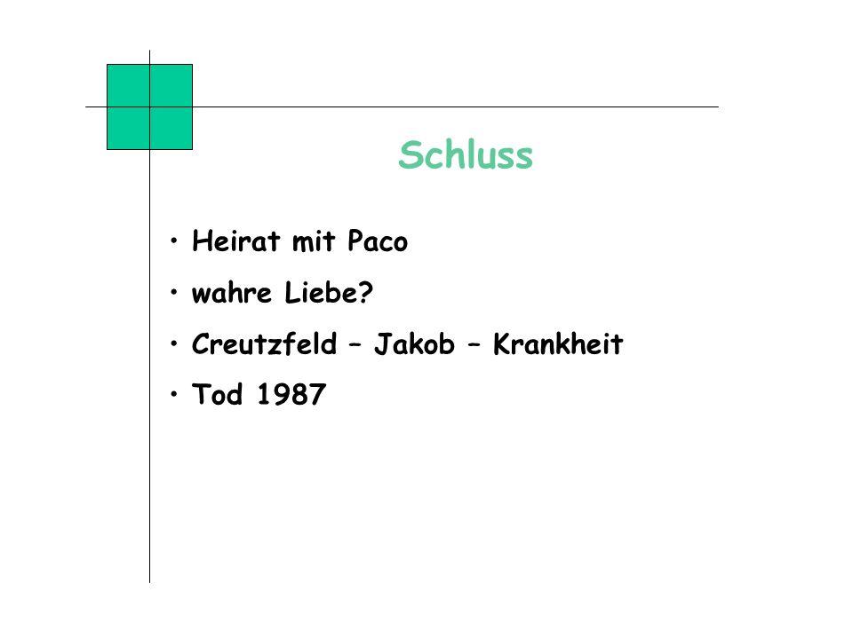 Schluss Heirat mit Paco wahre Liebe? Creutzfeld – Jakob – Krankheit Tod 1987