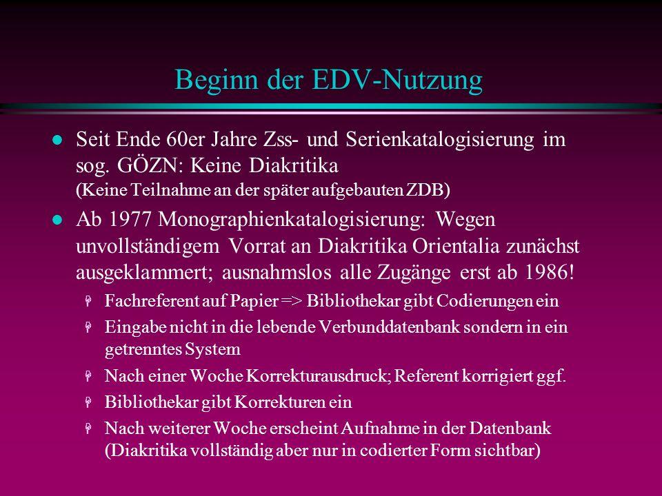 Beginn der EDV-Nutzung l Seit Ende 60er Jahre Zss- und Serienkatalogisierung im sog.