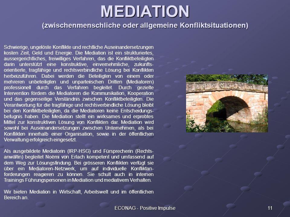 11ECONAG - Positive Impulse MEDIATION (zwischenmenschliche oder allgemeine Konfliktsituationen) Schwierige, ungelöste Konflikte und rechtliche Auseina