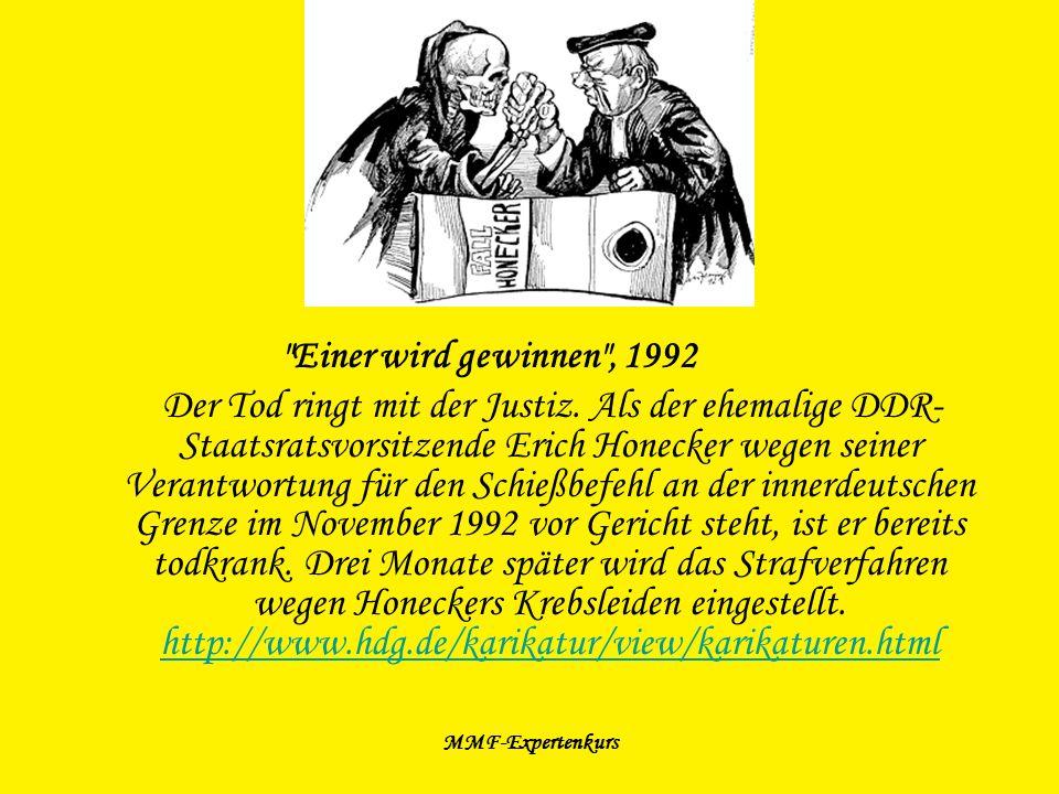 MMF-Expertenkurs Internetressourcen: http://www.dhm.de/lemo/html/DieDeutscheEinheit/DerFallDerMaue r/index.htmlhttp://www.dhm.de/lemo/html/DieDeutscheEinheit/DerFallDerMaue r/index.html http://www.chronik-der-mauer.de/ http://de.wikipedia.org/wiki/Berliner_Mauer#Mauerfall http://de.wikipedia.org/wiki/Berliner_Mauer#Maueropfer http://www.chronik-der- wende.de/_/tvchronik_jsp/key=tvc9.10.1989.htmlhttp://www.chronik-der- wende.de/_/tvchronik_jsp/key=tvc9.10.1989.html http://www.berlinermaueronline.de/geschichte/fall-der-berliner- mauer.htmhttp://www.berlinermaueronline.de/geschichte/fall-der-berliner- mauer.htm http://www.berlinermaueronline.de/geschichte/mauerfall.htm http://www.remote.org/frederik/culture/berlin/