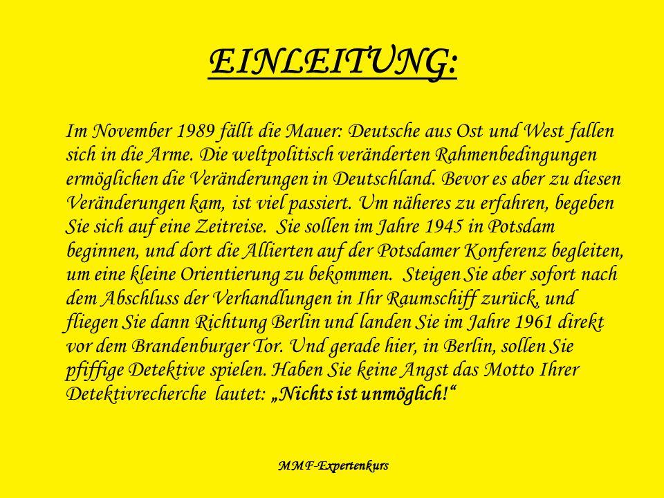 MMF-Expertenkurs EINLEITUNG: Im November 1989 fällt die Mauer: Deutsche aus Ost und West fallen sich in die Arme. Die weltpolitisch veränderten Rahmen