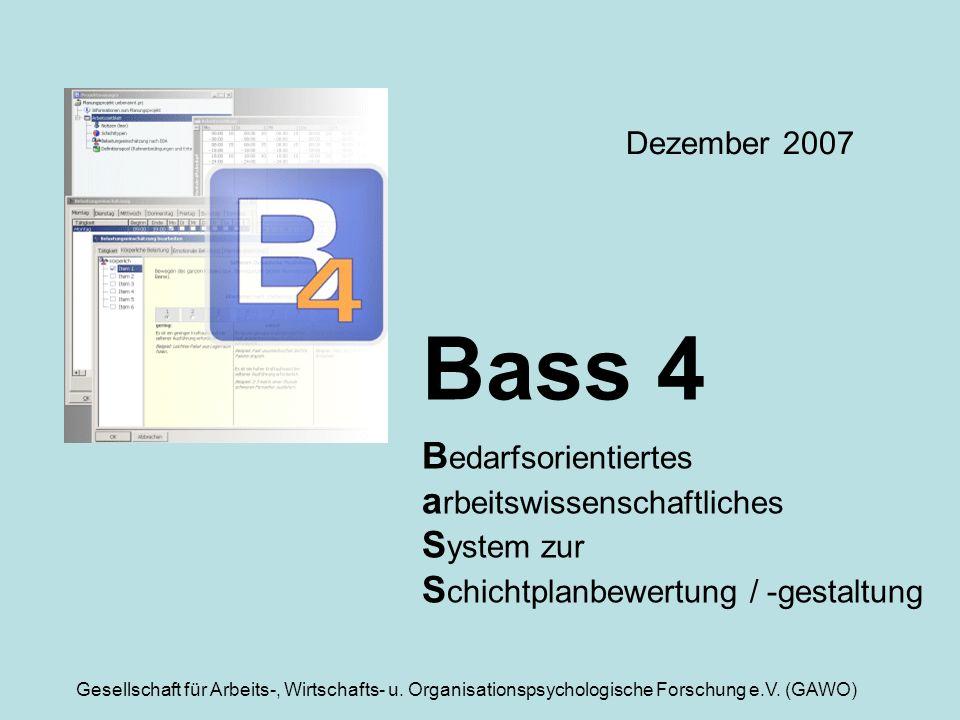 Gesellschaft für Arbeits-, Wirtschafts- u. Organisationspsychologische Forschung e.V. (GAWO) Bass 4 B edarfsorientiertes a rbeitswissenschaftliches S
