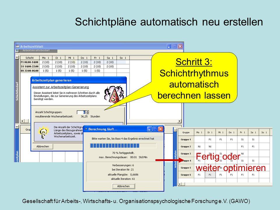 Gesellschaft für Arbeits-, Wirtschafts- u. Organisationspsychologische Forschung e.V. (GAWO) Schichtpläne automatisch neu erstellen Fertig oder weiter
