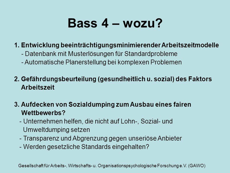 Gesellschaft für Arbeits-, Wirtschafts- u. Organisationspsychologische Forschung e.V. (GAWO) Bass 4 – wozu? 1. Entwicklung beeinträchtigungsminimieren