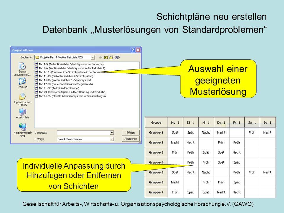 Gesellschaft für Arbeits-, Wirtschafts- u. Organisationspsychologische Forschung e.V. (GAWO) Schichtpläne neu erstellen Datenbank Musterlösungen von S