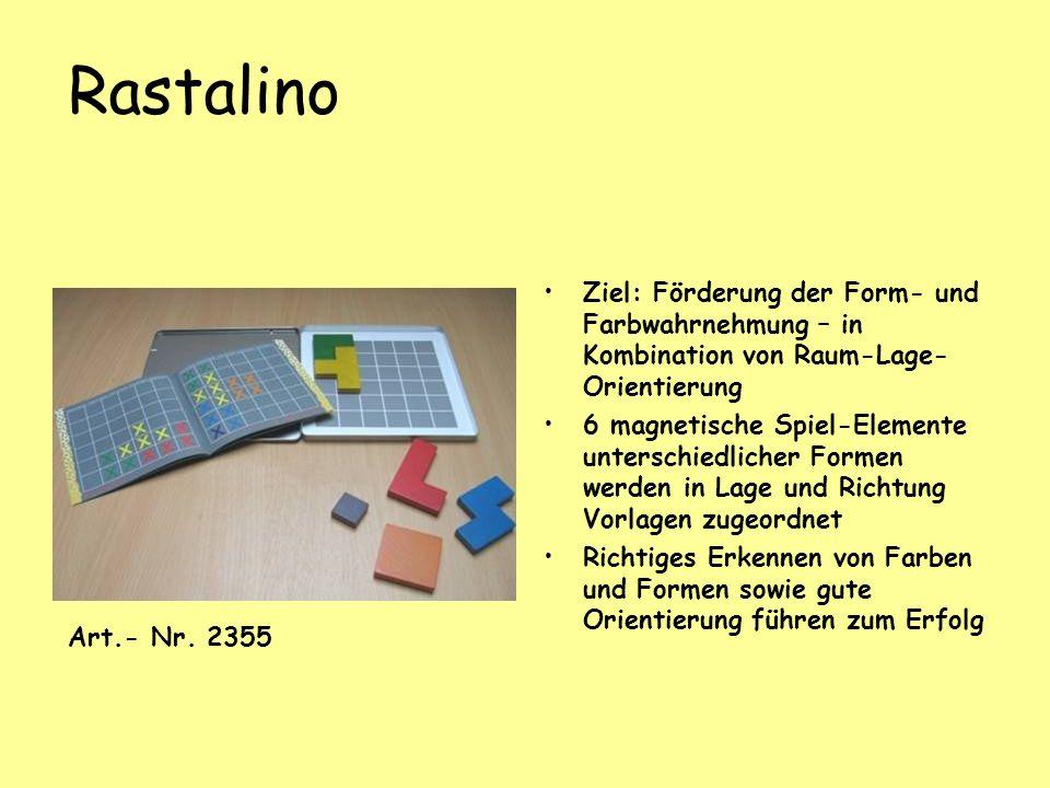 Rastalino Ziel: Förderung der Form- und Farbwahrnehmung – in Kombination von Raum-Lage- Orientierung 6 magnetische Spiel-Elemente unterschiedlicher Fo