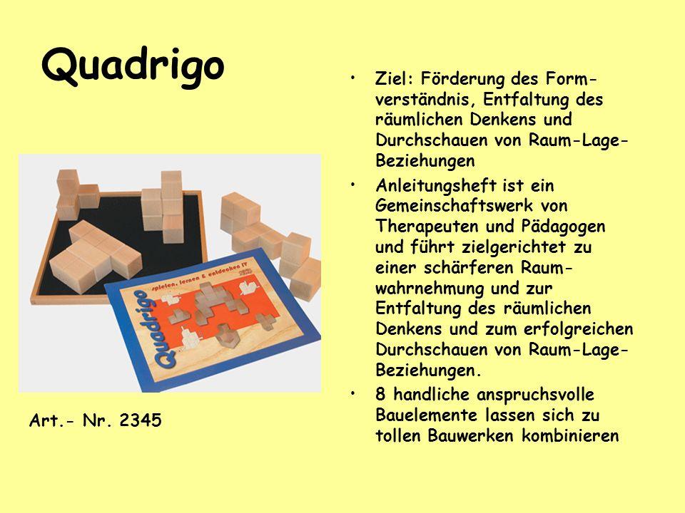 Quadrigo Ziel: Förderung des Form- verständnis, Entfaltung des räumlichen Denkens und Durchschauen von Raum-Lage- Beziehungen Anleitungsheft ist ein G