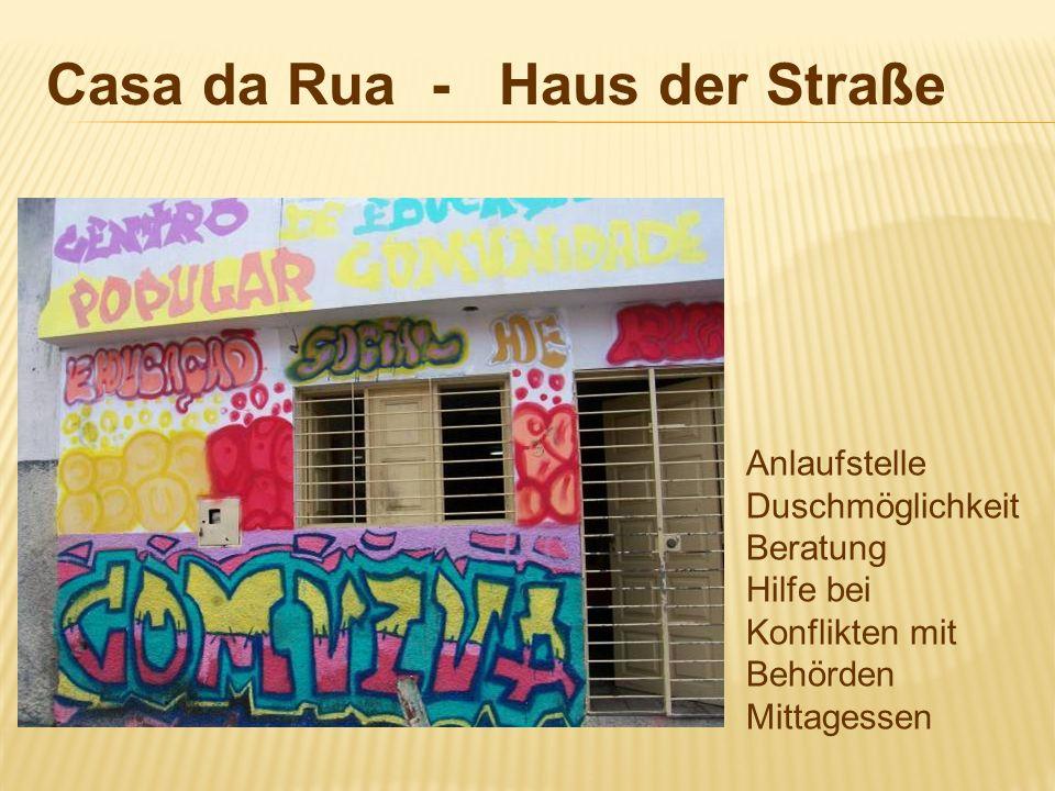Casa da Rua - Haus der Straße Anlaufstelle Duschmöglichkeit Beratung Hilfe bei Konflikten mit Behörden Mittagessen