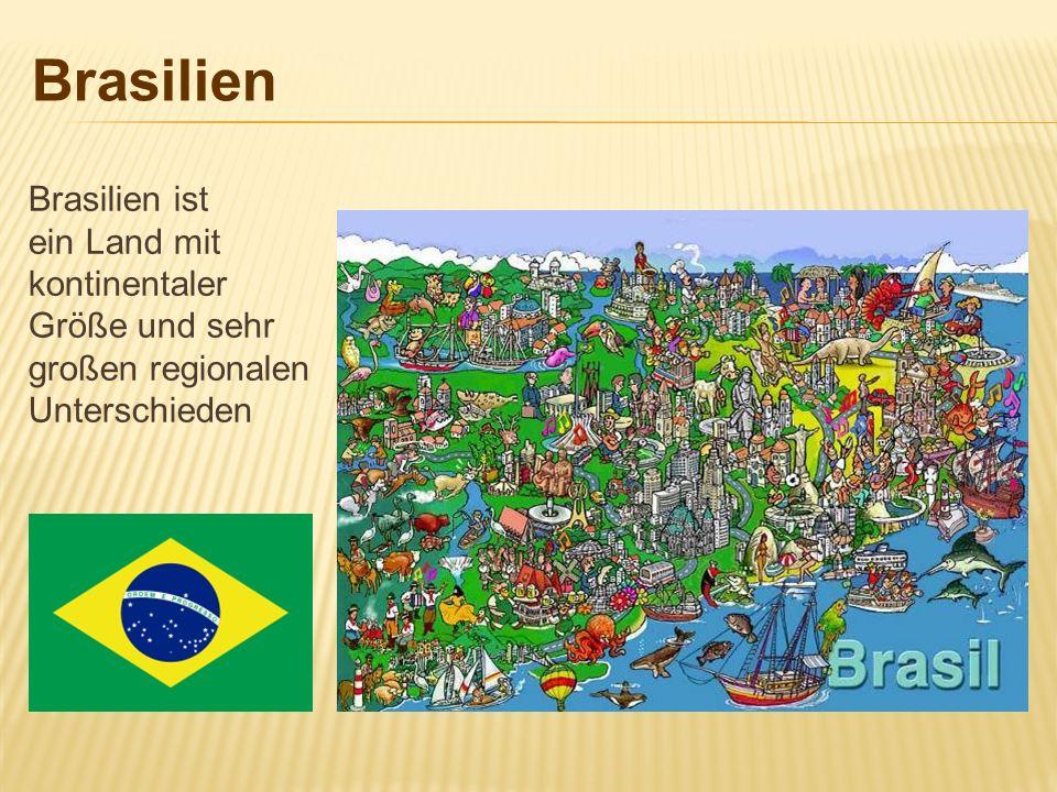Bundesrepublik Brasilien Amtsprache: portugiesisch Einwohner: 200 Mill.