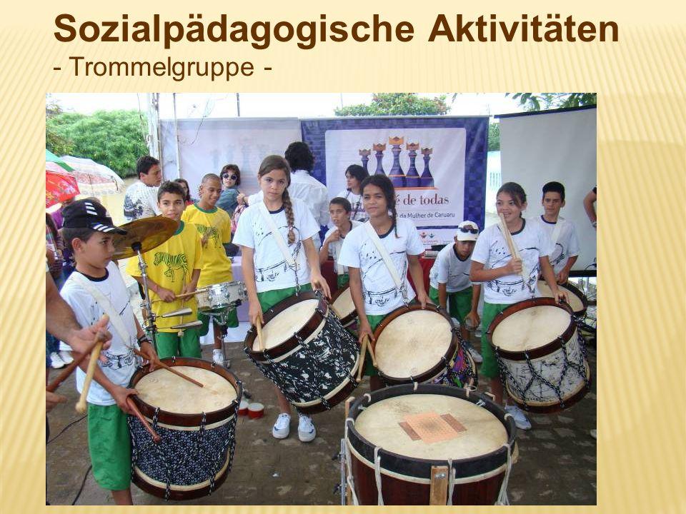 Sozialpädagogische Aktivitäten - Trommelgruppe -