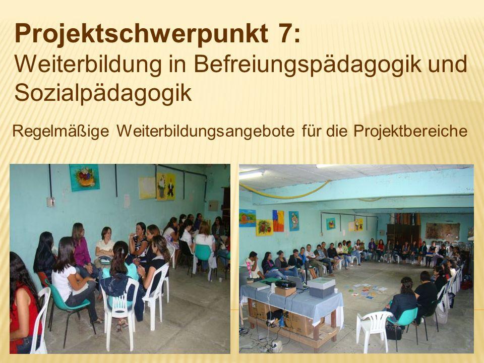 Regelmäßige Weiterbildungsangebote für die Projektbereiche Projektschwerpunkt 7: Weiterbildung in Befreiungspädagogik und Sozialpädagogik