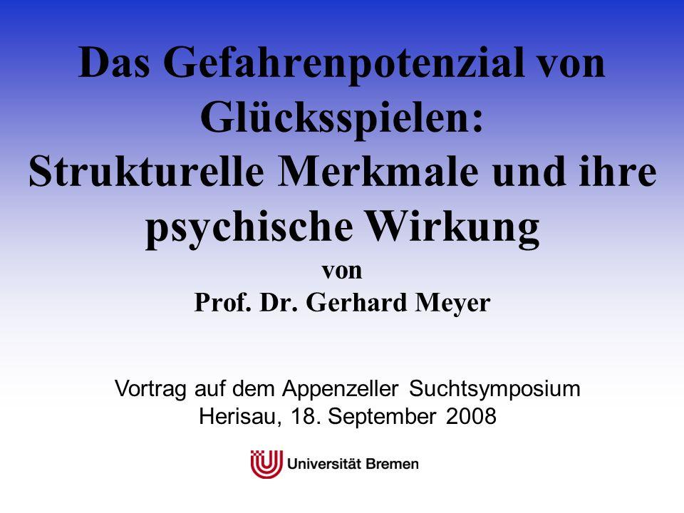 Das Gefahrenpotenzial von Glücksspielen: Strukturelle Merkmale und ihre psychische Wirkung von Prof. Dr. Gerhard Meyer Vortrag auf dem Appenzeller Suc