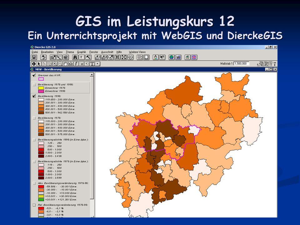 GIS im Leistungskurs 12 Ein Unterrichtsprojekt mit WebGIS und DierckeGIS