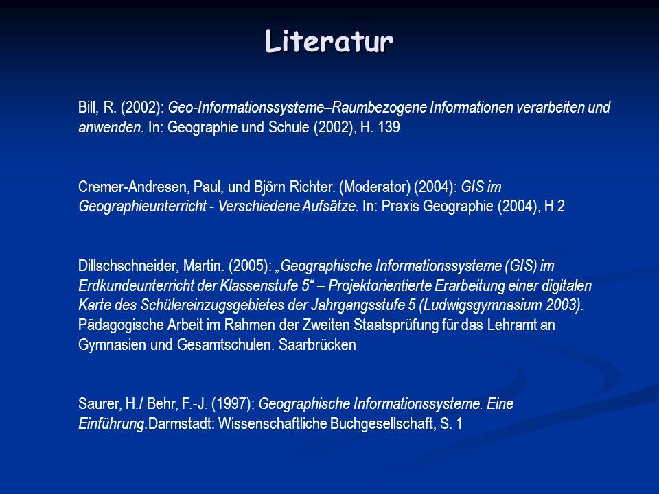 Literatur Bill, R. (2002): Geo-Informationssysteme–Raumbezogene Informationen verarbeiten und anwenden. In: Geographie und Schule (2002), H. 139 Creme