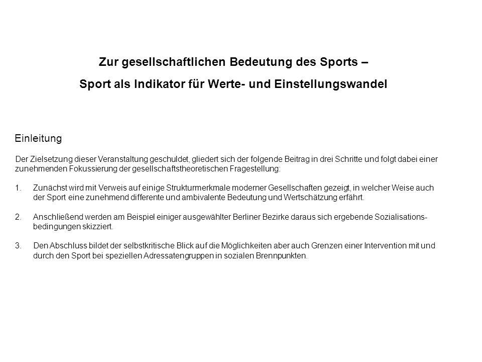 Zur gesellschaftlichen Bedeutung des Sports – Sport als Indikator für Werte- und Einstellungswandel Einleitung Der Zielsetzung dieser Veranstaltung ge