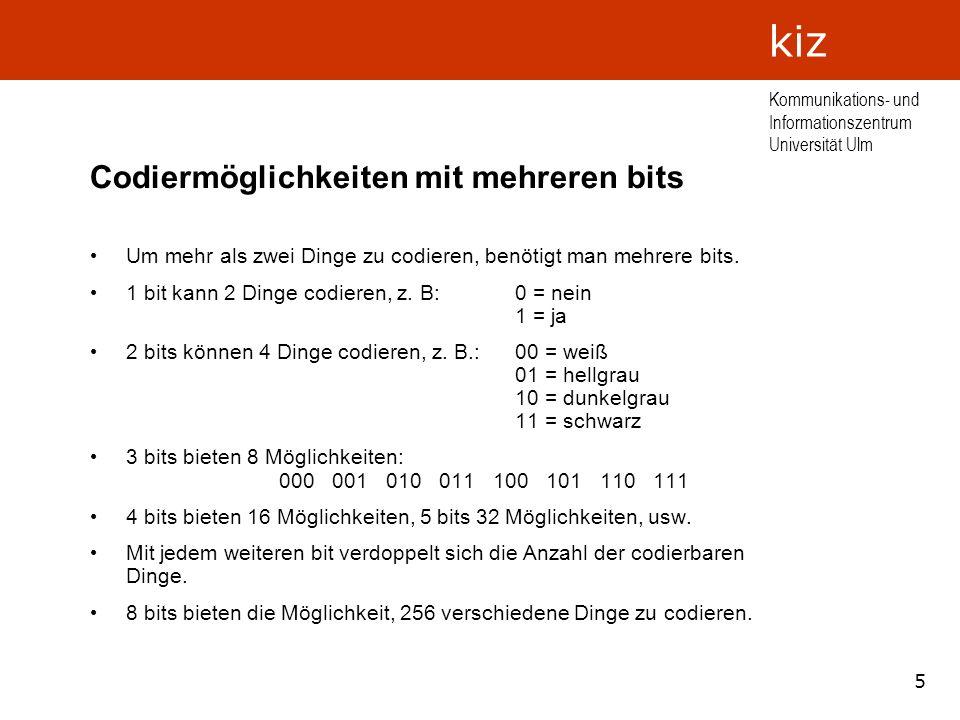 26 Kommunikations- und Informationszentrum Universität Ulm kiz Inhaltsübersicht Codierung + Maßeinheiten Text + Speicherplatz 1 Buchstabe als Text 1 Textseite als Text Bild + Speicherplatz 1 Buchstabe als Bild 1 Textseite als Bild