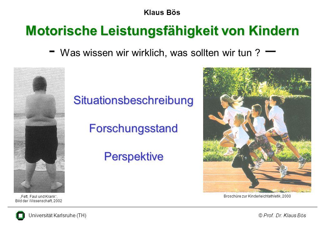 Universität Karlsruhe (TH)© Prof.Dr. Klaus Bös Körpergewicht kg Körpergröße cm Quelle: Bös (2003).