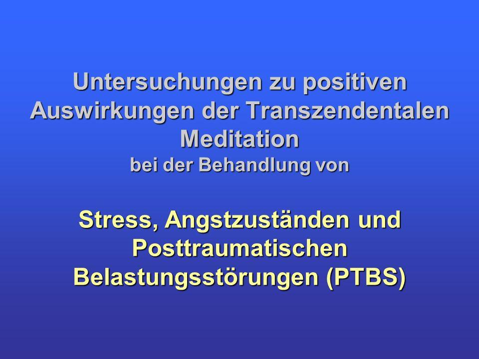 Untersuchungen zu positiven Auswirkungen der Transzendentalen Meditation bei der Behandlung von Stress, Angstzuständen und Posttraumatischen Belastung