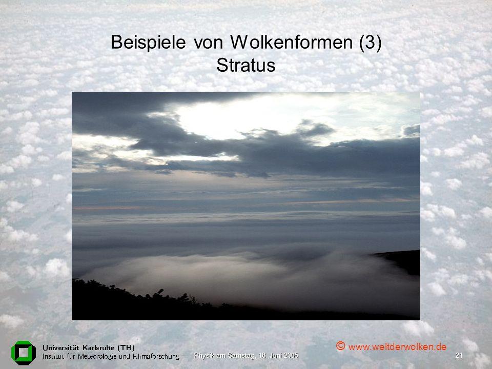 Physik am Samstag, 18. Juni 200521 Beispiele von Wolkenformen (3) Stratus © www.weltderwolken.de
