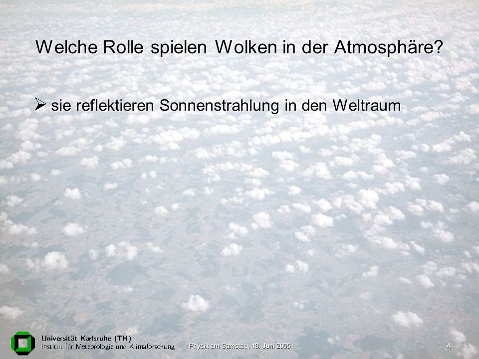 Physik am Samstag, 18. Juni 20055 © www.weltderwolken.de