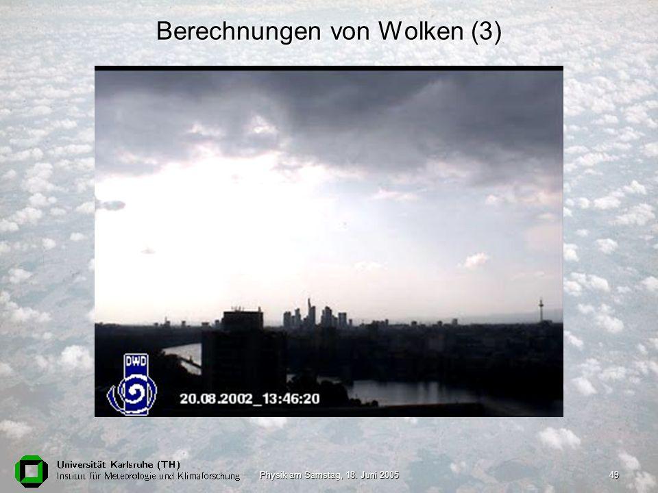 Physik am Samstag, 18. Juni 200549 Berechnungen von Wolken (3)