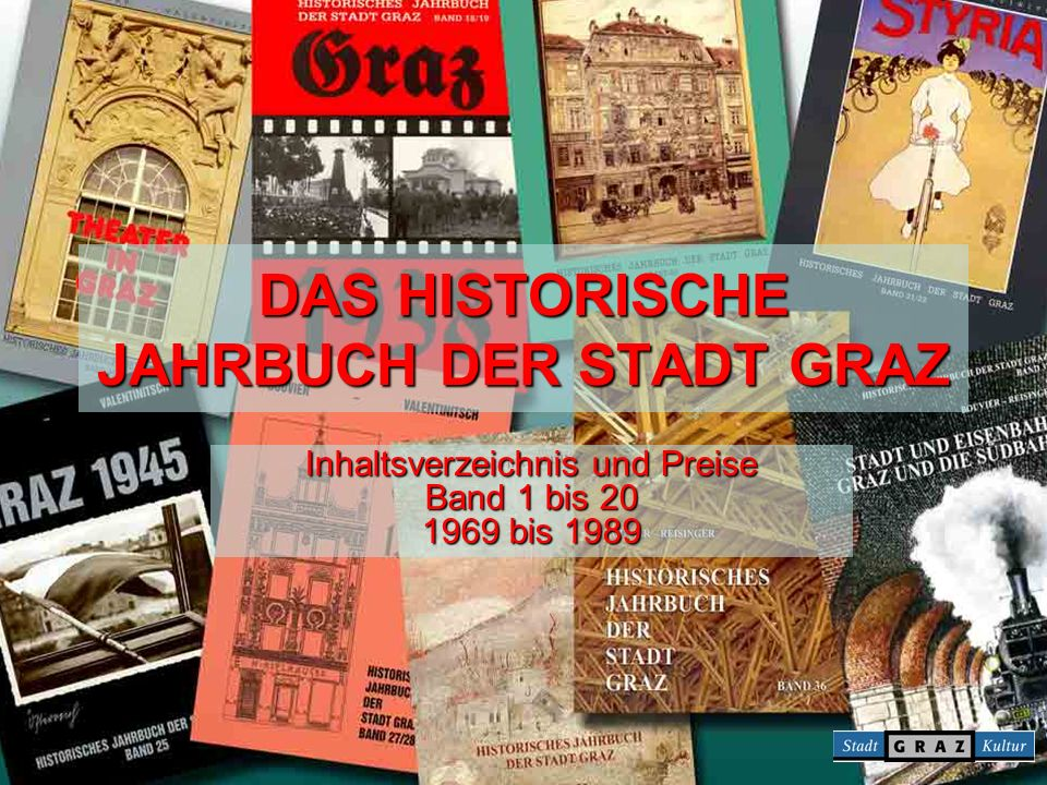 DAS HISTORISCHE JAHRBUCH DER STADT GRAZ Inhaltsverzeichnis und Preise Band 1 bis 20 1969 bis 1989