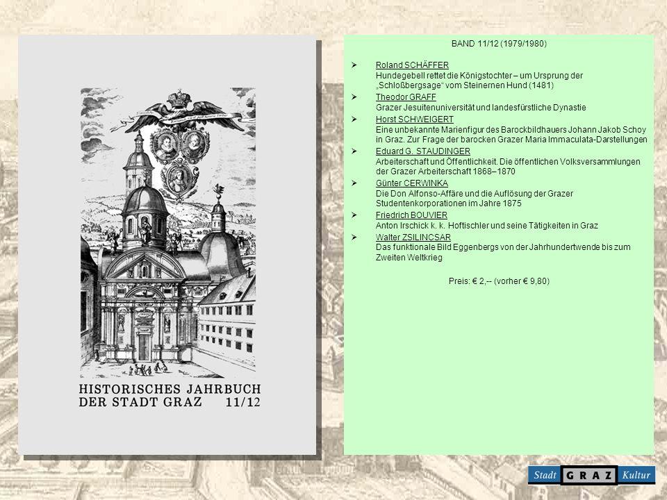 BAND 11/12 (1979/1980) Roland SCHÄFFER Hundegebell rettet die Königstochter – um Ursprung der Schloßbergsage vom Steinernen Hund (1481) Theodor GRAFF