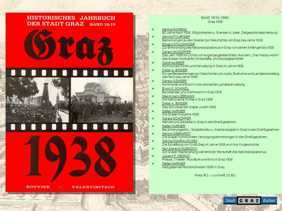 BAND 18/19 (1988) Graz 1938 Helmut KONRAD 50 Jahre nach 1938. Möglichkeiten u. Grenzen d. öster. Zeitgeschichtsschreibung Gernot FOURNIER Bemerkungen