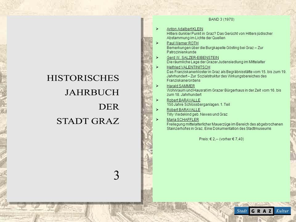 BAND 3 (1970) Anton Adalbert KLEIN Hitlers dunkler Punkt in Graz? Das Gerücht von Hitlers jüdischer Abstammung im Lichte der Quellen Paul Werner ROTH