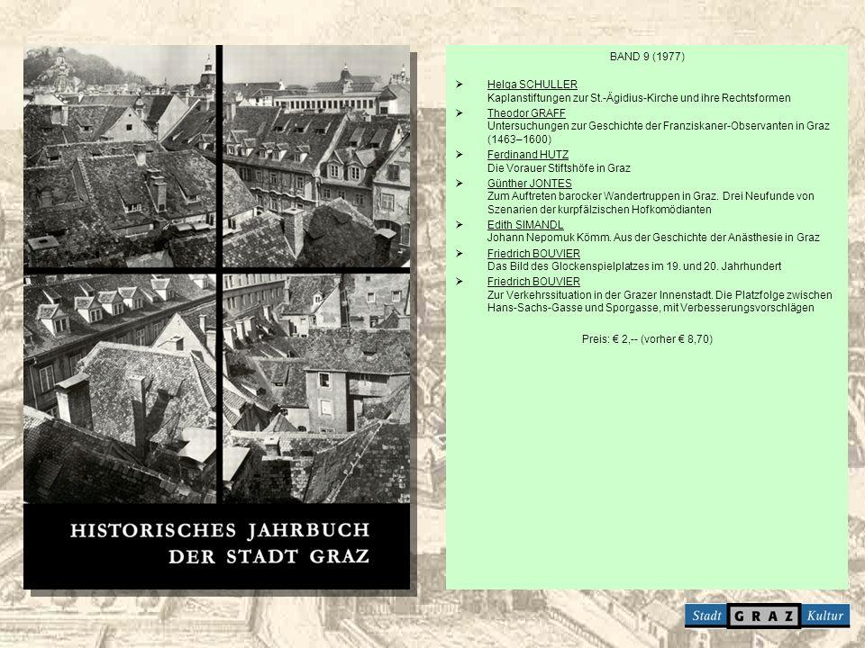 BAND 9 (1977) Helga SCHULLER Kaplanstiftungen zur St.-Ägidius-Kirche und ihre Rechtsformen Theodor GRAFF Untersuchungen zur Geschichte der Franziskane