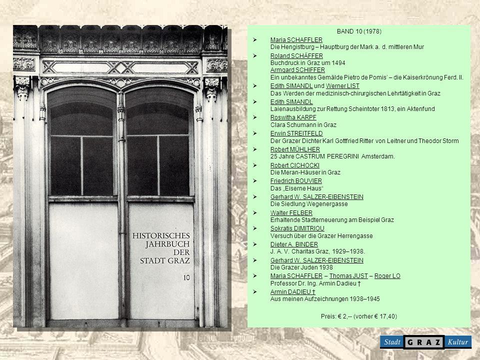BAND 10 (1978) Maria SCHAFFLER Die Hengistburg – Hauptburg der Mark a. d. mittleren Mur Roland SCHÄFFER Buchdruck in Graz um 1494 Armgard SCHIFFER Ein