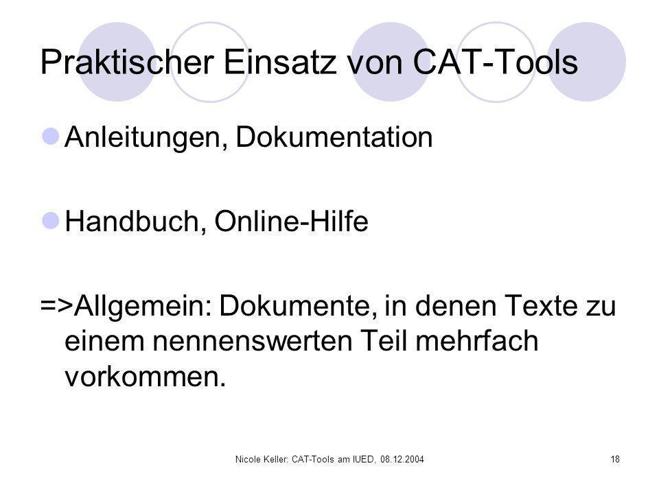 Nicole Keller: CAT-Tools am IUED, 08.12.200418 Praktischer Einsatz von CAT-Tools Anleitungen, Dokumentation Handbuch, Online-Hilfe =>Allgemein: Dokume