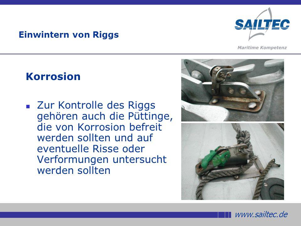 www.sailtec.de Einwintern von Riggs Korrosion Zur Kontrolle des Riggs gehören auch die Püttinge, die von Korrosion befreit werden sollten und auf eventuelle Risse oder Verformungen untersucht werden sollten